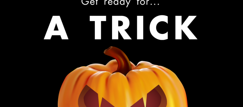 Get Ready for  A TRICK………………..